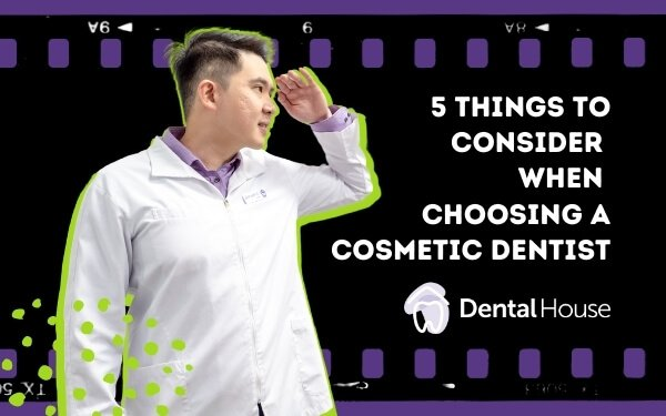 5 Things to Consider When Choosing a Cosmetic Dentist